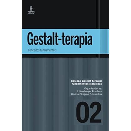 Gestalt-Terapia: Conceitos Fundamentais
