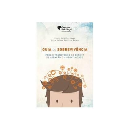 Guia de sobrevivência para o transtorno do déficit de atenção e hiperatividade