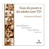 Guia do jovem e do adulto com T21 (síndrome de Down)