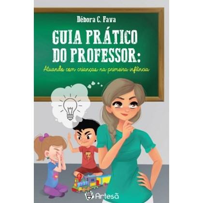 GUIA PRATICO DO PROFESSOR: ATUANDO COM CRIANCAS