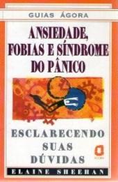 Guias Ágora : Ansiedade, Fobias, Síndrome do pânico