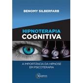 Hipnoterapia cognitiva - A importância da Hipnose em psicoterapia