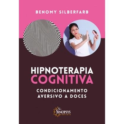 Hipnoterapia Cognitiva - Condicionamento aversivo a doces