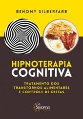 Hipnoterapia Cognitiva - Tratamento dos transtornos alimentares e controle de dietas