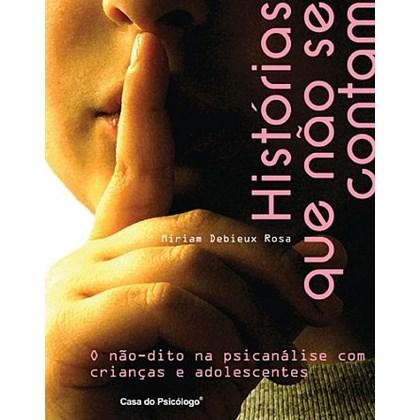 Histórias que não se contam: o não dito na psicanálise com crianças e adolescentes