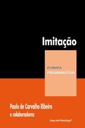 Imitação: seu lugar na psicanálise (Coleção Clínica Psicanalítica)