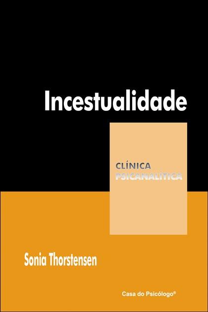 Incestualidade: Um páthos familiar (Coleção Clínica Psicanalítica)