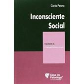 INCONSCIENTE SOCIAL (COLECAO CLINICA PSICANALITICA)