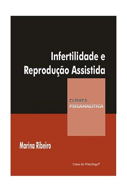 Infertilidade e reprodução assistida (Coleção Clínica Psicanalítica)