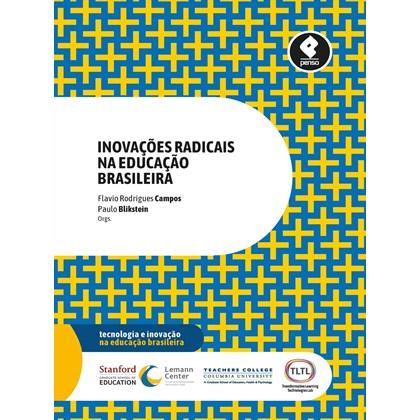 Inovações Radicais na Educação Brasileira