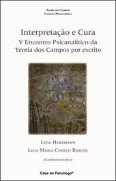 Interpretação e cura: V encontro psicanalítico da Teoria dos Campos por escrito