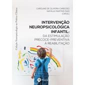 Intervenção Neuropsicológica Infantil (Coleção Neuropsicologia na Prática Clínica)