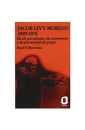 Jacob Levy Moreno - 1889 / 1974