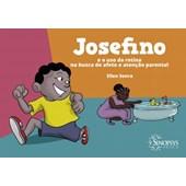 Josefino e o uso da rotina na busca de afeto e atenção parental