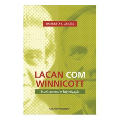 Lacan com Winnicott: Espelhamento e Subjetivação