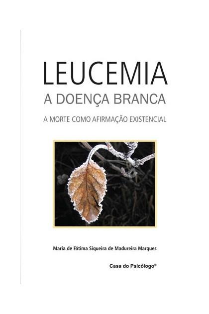 Leucemia, a doença branca: a morte como afirmação existencial