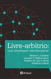 LIVRE-ARBITRIO: UMA ABORDAGEM INTERDISCIPLINAR