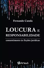 LOUCURA E RESPONSABILIDADE: CONSENTIMENTO AS FICCOES JURIDICAS