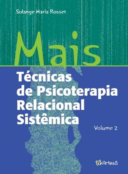 Mais técnicas de psicoterapia relacional sistemica - vol.2