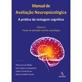Manual de Avaliação Neuropsicológica – Volume 2: Testes de Aplicação Restrita a Psicólogos
