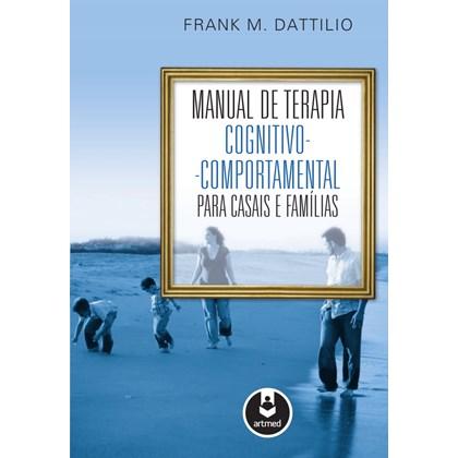 Manual de Terapia Cognitivo-Comportamental para Casais e Famílias