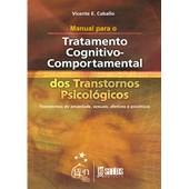 Manual para o Tratamento Cognitivo Comportamental dos Transtornos