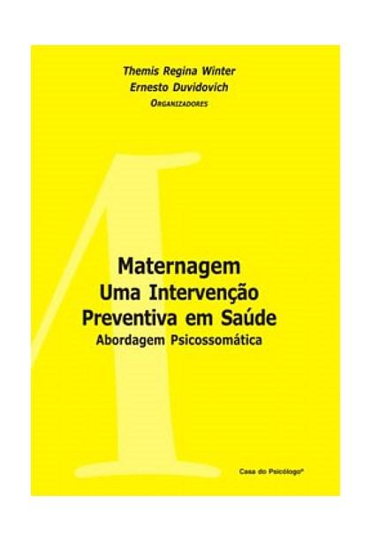 Maternagem uma intervenção preventiva em saúde: abordagem psicossomática