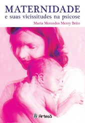 Maternidade e Suas Vicissitudes na Psicose