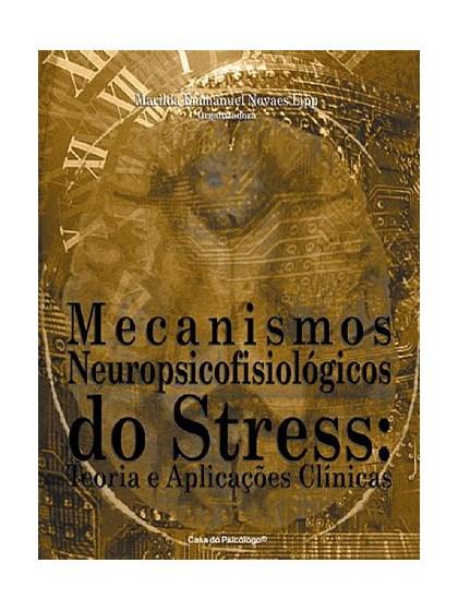 Mecanismos neuropsicofisiológicos do stress: teoria e aplicações clínicas