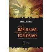 Mente Impulsiva, Comportamento Explosivo: Transtorno Explosivo Intermitente