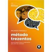 Método Trezentos - Aprendizagem Ativa e Colaborativa, para Além do Conteúdo