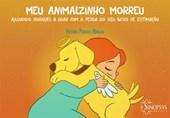 Meu animalzinho morreu: ajudando crianças a lidar com a perda do seu bicho de estimação