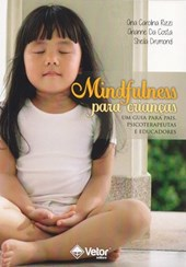 Mindfulness para crianças: um guia para pais, psicoterapeutas e educadores