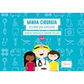 Minha cirurgia: O livro que explica!