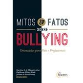 Mitos e fatos sobre bullying: Orientações para pais e profissionais