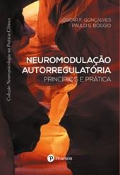 Neuromodulação autorregulatória: princípios e prática (Coleção Neuropsicologia na Prática Clínica)