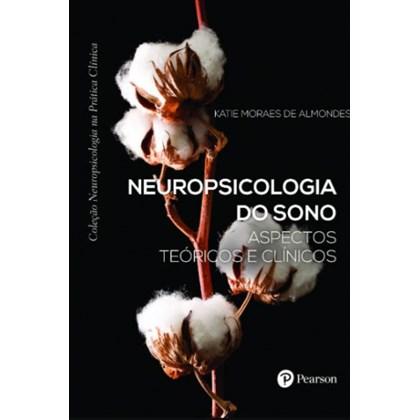 Neuropsicologia Do Sono (Coleção Neuropsicologia na Prática Clínica)