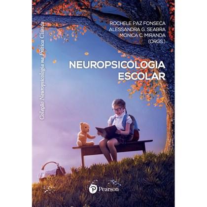 Neuropsicologia Escolar (Coleção Neuropsicologia na Prática Clínica)