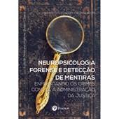Neuropsicologia forense e detecção de mentiras: enfrentando os crimes contra a administração da just