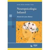 Neuropsicologia Infantil Através de Casos Clínicos