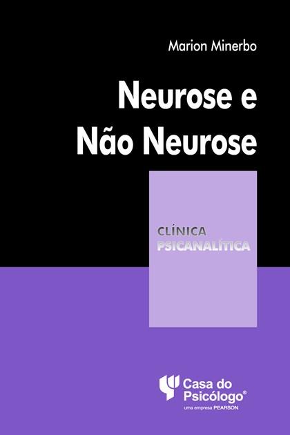 Neurose e não-neurose (Coleção Clínica Psicanalítica)