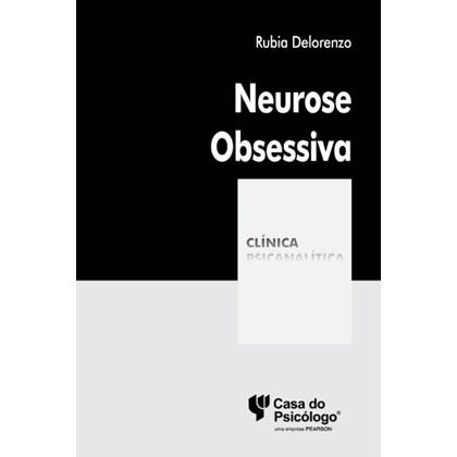 Neurose obsessiva (Coleção Clínica Psicanalítica)