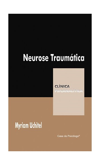 Neurose traumática (Coleção Clínica Psicanalítica)