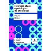 Neuroses atuais e patologias da atualidade (Coleção Clínica Psicanalítica)