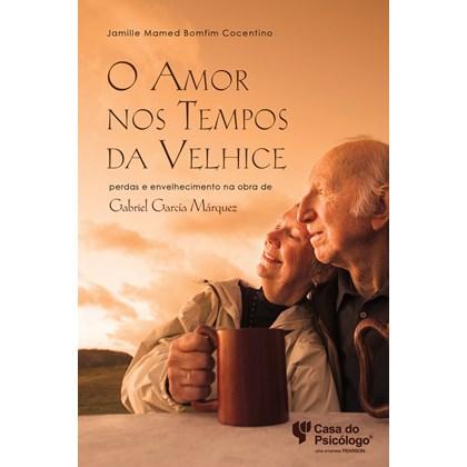 O amor nos tempos da velhice: Perdas e envelhecimento na obra de Gabriel García Márquez