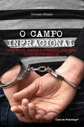 O campo infracional: sistema de justiça e a prática judiciária à luz da psicanálise