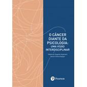 O câncer diante da psicologia: uma visão interdisciplinar