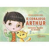 O corajoso Arthur: superando traumas na infância