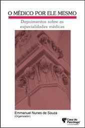 O médico por ele mesmo: depoimentos sobre as especialidades médicas