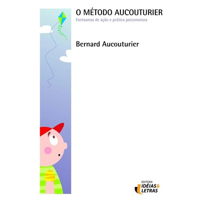 O Método Aucouturier - Fantasmas de Ação e Prática Psicomotora